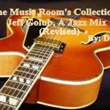 The Music Room's Collection - Jeff Golub, A Jazz Mix, Revised (Mixed By: DOC 04.16.12)