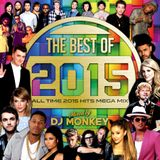 THE BEST OF 2015 -ALL TIME 2015 HITS MEGA MIX-