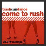 Come to rush