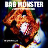 BAG MONSTER [a tribute to Screamerclauz]