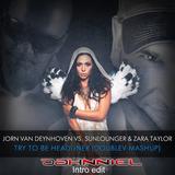 JvD vs. Sunlounger & Zara Taylor - Try To Be Headliner (DoubleV Mashup/Dahnniel Intro edit)