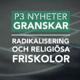 Radikalisering och religiösa friskolor - P3 Nyheter Granskar
