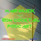 MashMuzik`s EDM Cocktail Podcast April 2013
