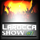 LAROCCA SHOW #1