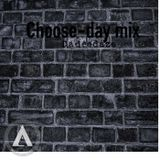 Choose-day mix