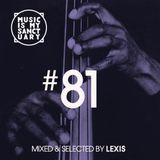 MUSIC IS MY SANCTUARY Show #81 - Mixed by Lexis