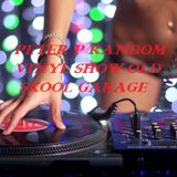 Random Vinyl Show Old Skool Garage live with Peter P