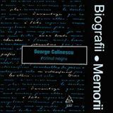Biografii, Memorii: George Calinescu - Scrinul Negru (1982)