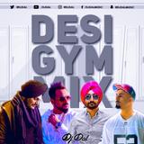 Desi Gym Mix - DJ DAL