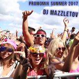 PROMOMIX SUMMER 2017 by DJ MAZZLETOV