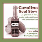 Carolina Soul Stew (Live at Rx)