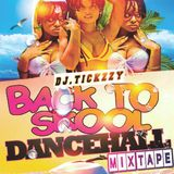 NEW BASHMENT MIX (BACK TO SKOOL DANCEHALL MIX)(DJ @TICKZZYY)