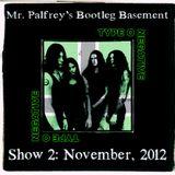 Mr Palfrey's Bootleg Basement: Show #2, November 2012