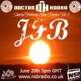 Doctor Hooka's Sunrise Festivals After Parties www.nsbradio.co.uk Volume 3 JFB
