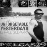 UNFORGETABLE YESTERDAYS by PAUL GUEVARRA