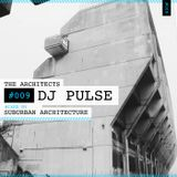 The Architects #009: DJ Pulse mixed by Suburban Architecture