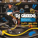Dj Greedo - Stay Grounded # 2 Afrobeat May 2019 Edition
