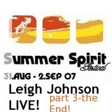 Leigh Johnson LIVE! @ Summer Spirit Festival 2007 / part 3 - End!