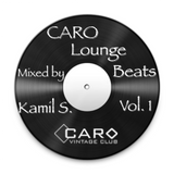 CARO Lounge Beats Vol. 1 - Mixed by Kamil S.