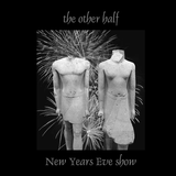 the other half - 2013 New Years Eve special