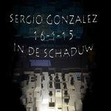 Sergio Gonzalez 16-1-15 In de SCHADUW 2u-4u