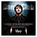 Bloop 4 Anos - mixed by Jose Belo (exclusivo Dance Club)