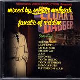 Cloak And Dagger Riddim (shocking vibes 1997) Mixed By SELEKTA MELLOJAH FANATIC OF RIDDIM