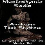 Marky Boi - Muzikcitymix Radio - Analogue Tech Rhythms
