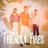 Friendly Fires (in the mix)