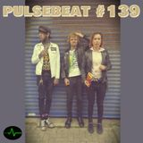 Pulsebeat #139