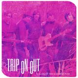 TRIP ON OUT: 12 SLABS OF 1960'S GARAGE PUNK
