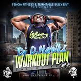 DJ D.HAWKS PRESENTS - WORKOUT PLAN VOL.1 (DIRTY -CARDIO EDITION)