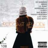 Podcast Episode #108 (New Year´s Countdown), Mixed by Cesar Escorcia