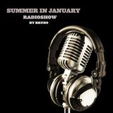 'Summer In January' Radio Show played by Bruno.