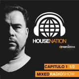 DJ Marco Leiva - House Nation [CAPITULO 1 - PARTE 1/2]