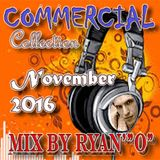 """Commercial Collection November 2016 Mix By Ryan' """"O"""""""