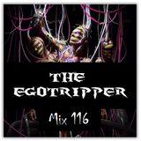 The Egotripper - Mix 116