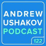 Andrew Ushakov Podcast #122