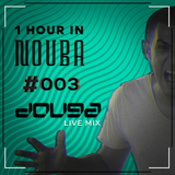 Douga Presents One Hour In Nouba 3 [Hosted By DJ Douga]