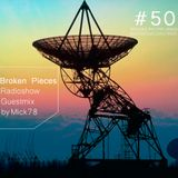 Broken Pieces #50 Guestmix by Mick78