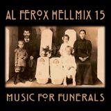 """Al Ferox """"HellMix 15 Music for Funerals"""" part 1"""