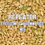 Repeater / Freedom & Brown Rice Mix