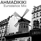 AHMADIKIKI - Eurodance Mix