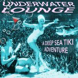 UNDERWATER LOUNGE- A DEEP SEA TIKI ADVENTURE!!