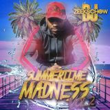SUMMERTIME MADNESS VOL.2   BY ZEEKS CHOW