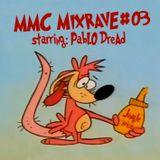 MMC Mixrave #03, Starring: Pablo Dread