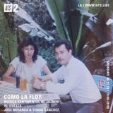 Como La Flor w/ Jose Miranda and Chava Sanchez - 11th June 2018