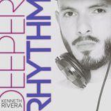 DEEPER RHYTHM 1 / MIXED SET BY DJ KENNETH RIVERA
