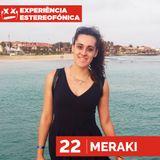 Experiência Estereofónica 22 - Meraki