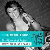 Girls Gone Vinyl Exclusive Mix #28 - Michelle Sanz  - San Bruno - Feeling Right